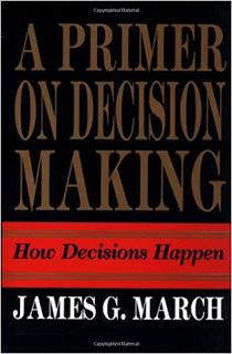 A Primer on Decision Making, J.G.March,