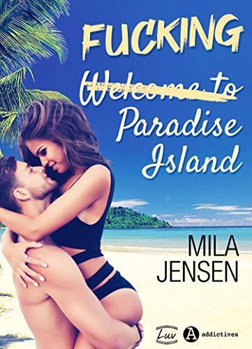A vos agendas : Découvrez Fucking Paradise Island de Mila Jensen