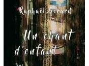 Chant d'Enfant Tome Raphaël Gérard