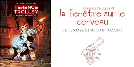 La fenêtre sur le cerveau (Terence Trolley #1) • Serge Le Tendre et Patrick Boutin-Gagné
