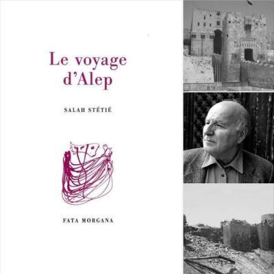 Salah Stétié, Le Voyage d'Alep, XII