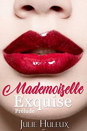 Mademoiselle Exquise, prélude de Julie Huleux