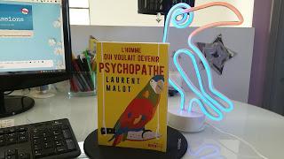 L'homme qui voulait devenir psychopathe Laurent Mallot avis chronique happy book