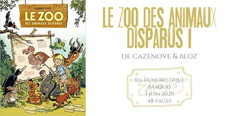 Le zoo des animaux disparus #1 • Cazenove et Bloz