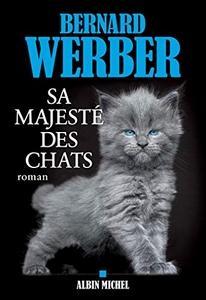 Sa Majesté des chats, Bernard Werber