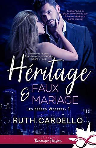 Mon avis sur Héritage et faux mariage, le 1er tome de la saga Les frères Westerly de Ruth Cardello