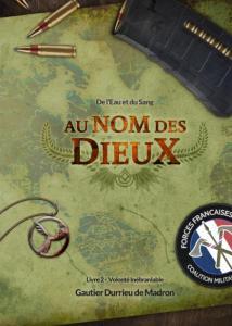Au Nom des Dieux – de l'Eau et du Sang, Livre 2 : Volonté Inébranlable de Gautier Durrieu de Madron