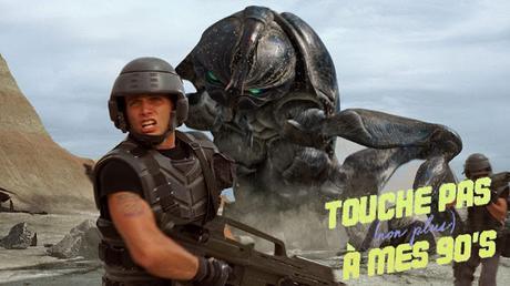 [TOUCHE PAS NON PLUS À MES 90ϟs] : #77. Starship Troopers