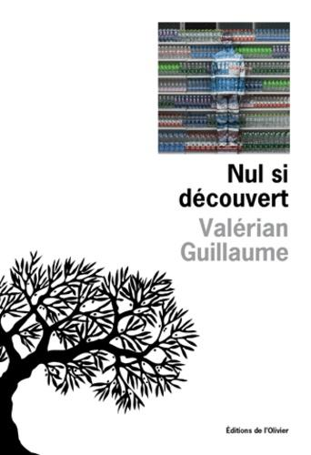 Nul si découvert de Valérian Guillaume