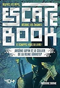 Escape Book - Arsène Lupin et le collier de la reine Iâhhotep par Dorne