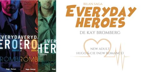 Bilan saga : Everyday heroes • Kay Bromberg