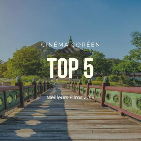 TOP 5 des MEILLEURS FILMS CORÉENS de 2014