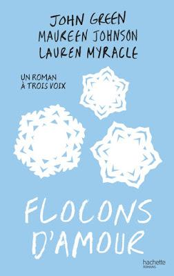 Flocons d'amour - John Green, Lauren Myracle et Maureen Johnson