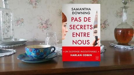 Pas de secrets entre nous Samantha Downing chronique littéraire happybook