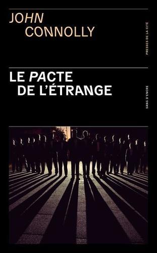 Charlie Parker, Tome 15, Le Pacte de l'Etrange de John Connolly