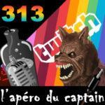L'apéro du Captain #313 : 28 jours de lycantrophile plus tard