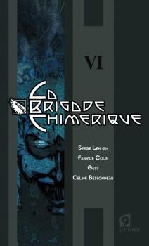 La Brigade chimérique, tome 6