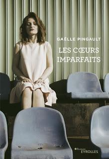 Les cœurs imparfaits de Gaëlle Pingault