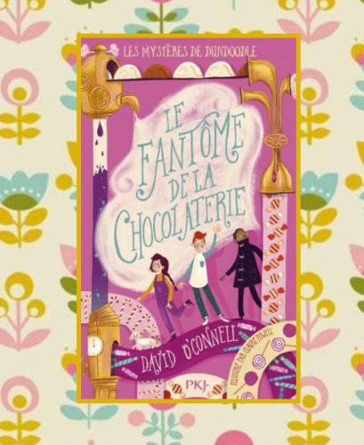 Le fantôme de la chocolaterie, David O'Connell
