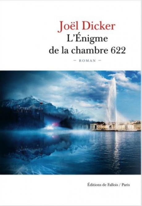L'Enigme de la chambre 622 de Joël Dicker