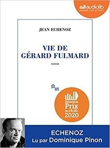 Vie de Gerard Fulmard lu par Dominique Pinon #PrixAudiolib2020