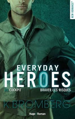 Everyday heroes, tome 3 : Cockpit, de K. Bromberg