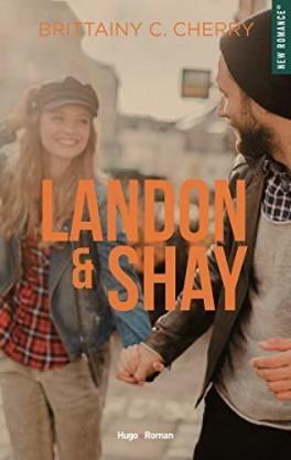 Landon & Shay, tome 1, de Brittainy C. Cherry