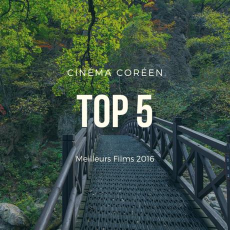 TOP 5 des MEILLEURS FILMS CORÉENS de 2016