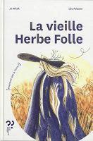 La vieille Herbe Folle - Jo Witek et Léo Poisson)
