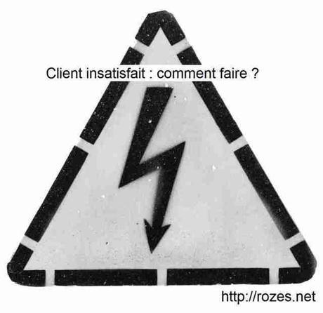 Client insatisfait : comment faire ?