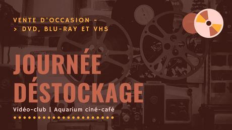 Grand déstockage à l'Aquarium Ciné-Café, les 3 et 4 juillet
