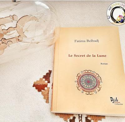 [Chronique #137] Le secret de la lune -  Fatima Belhadj
