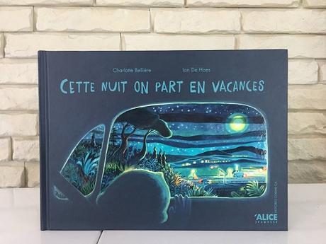 Cette nuit on part en vacances – Charlotte Bellière et Ian De Haes