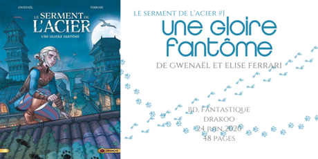Une gloire fantôme (Le serment de l'acier #1) • Gwenaël et Elisa Ferrari