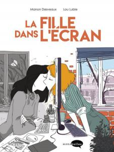 La Fille dans l'écran, de Manon Desveaux et Lou Lubie