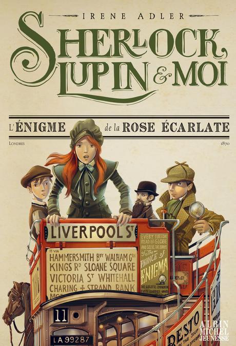 Sherlock, Lupin et moi - Tome 3. Irène ADLER – 2017 (Dès 10 ans)