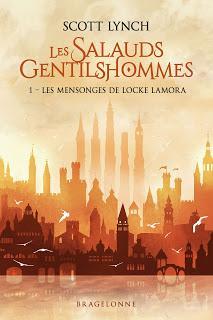 Les Salauds Gentilshommes, tome 1 : Les Mensonges de Locke Lamora, de Scott Lynch
