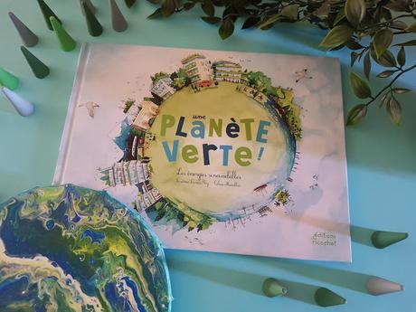 Une planète verte ! Les énergies renouvelables de Sandrine Dumas Roy et Céline Manillier