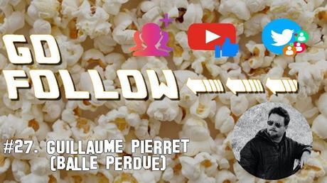 [GO FOLLOW] : Épisode #27. Guillaume Pierret