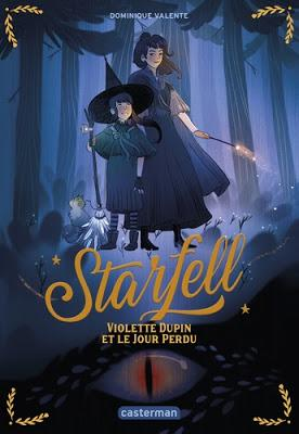 Starfell - Tome 1 Violette Dupin et le jour perdu de Dominique Valente