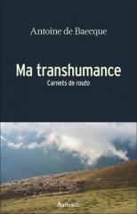 Ma Transhumance carnet de route - Antoine de Baecque