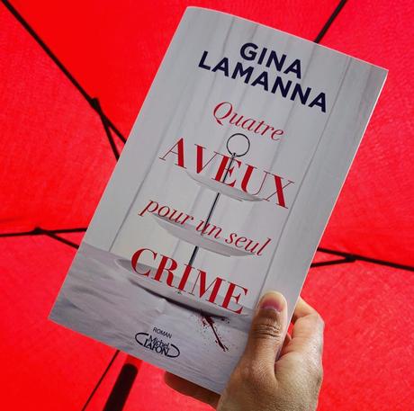 Quatre aveux pour un seul crime • Gina LaManna