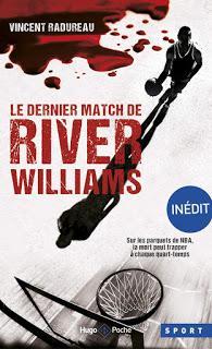 Le dernier match de River Williams - Vincent Radureau