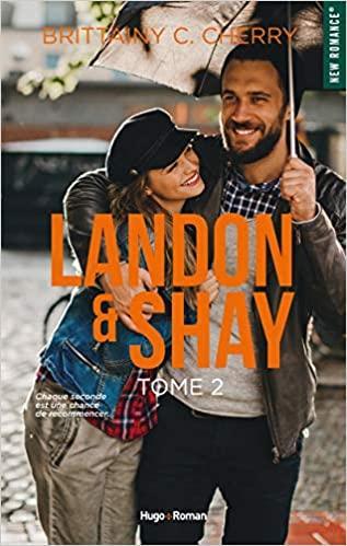 Landon & Shay, tome 2, de Brittainy C. Cherry