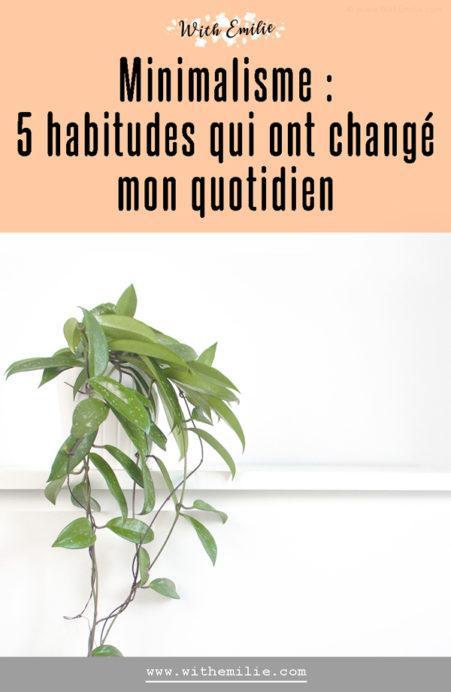 5 habitudes minimalistes qui ont changé mon quotidien