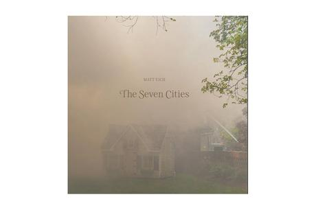 MATT EICH – THE SEVEN CITIES