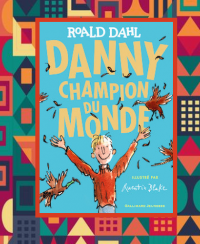 Danny, champion du monde, Roald Dahl & Quentin Blake