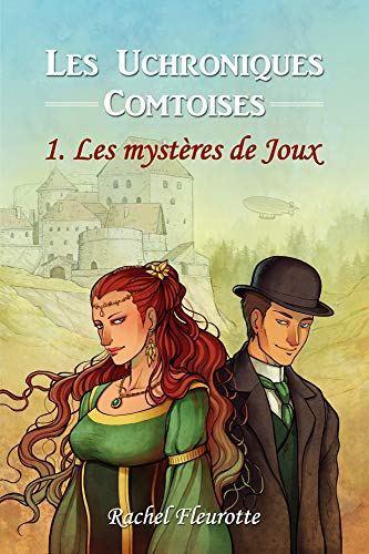 PAI 2019 : Les Uchroniques Comtoises – Les mystères de Joux de Rachel Fleurote