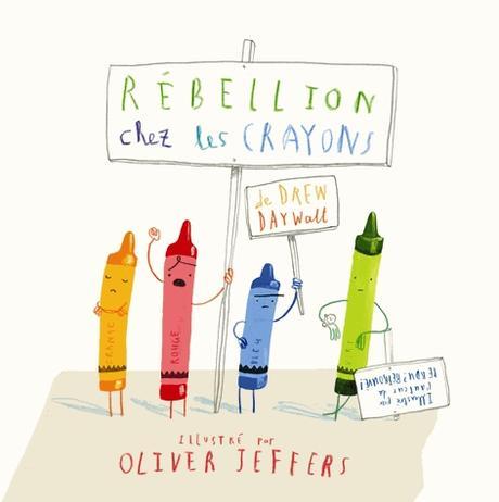 Rébellion chez les crayons de Oliver Jeffers et Drew Daywalt
