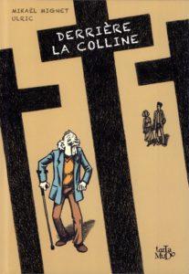 Derrière la Colline (Mignet, Ulric) – Tartamudo – 19€